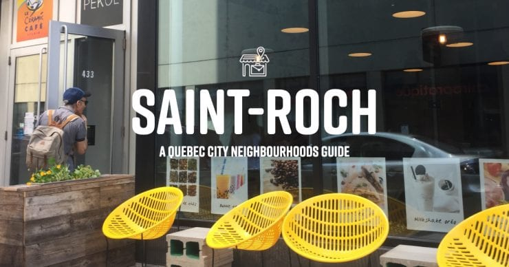 Saint Roch A Quebec City Neighbourhoods Guide Urban Guide Quebec